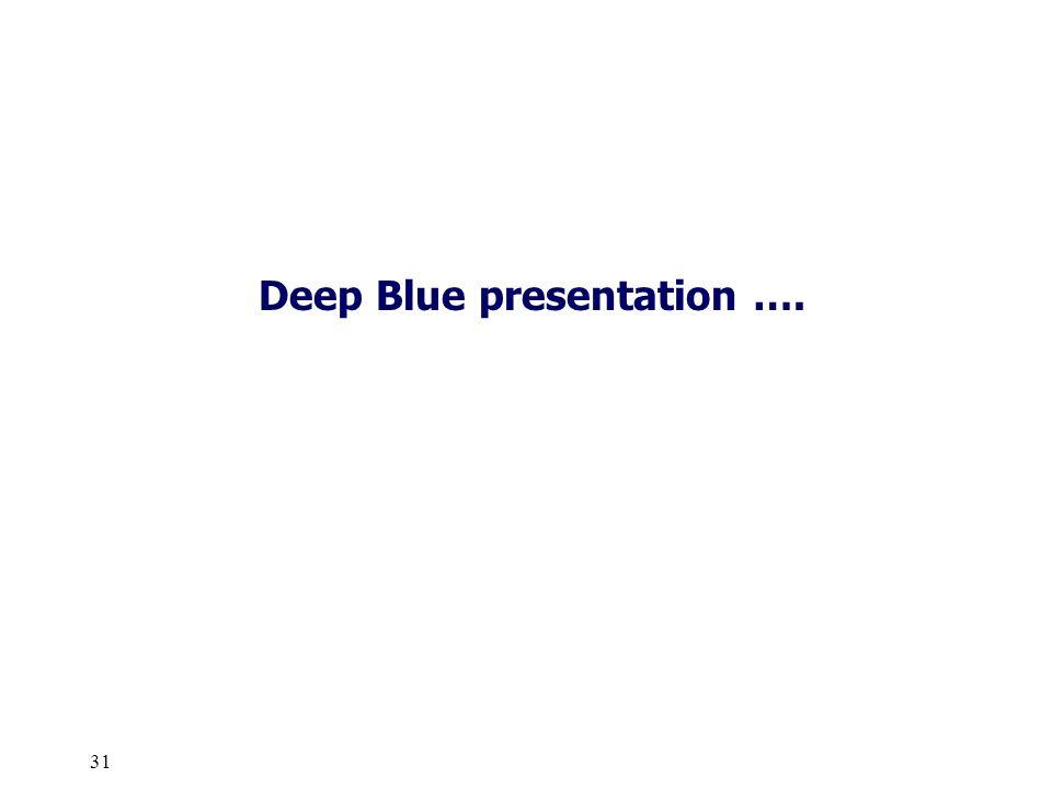31 Deep Blue presentation ….