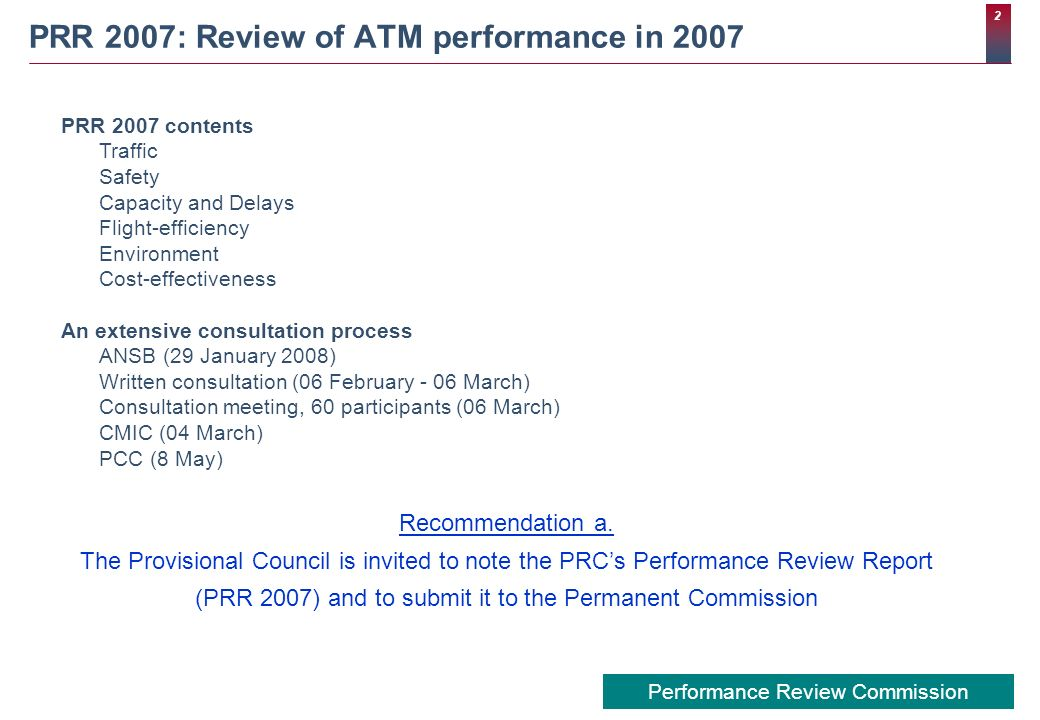 2 Performance Review Commission PRR 2007: Review of ATM performance in 2007 Recommendation a. The Provisional Council is invited to note the PRCs Perf
