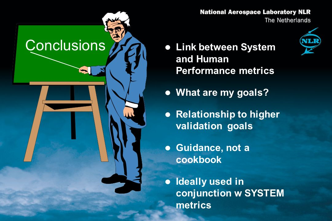 l Link between System and Human Performance metrics l What are my goals.