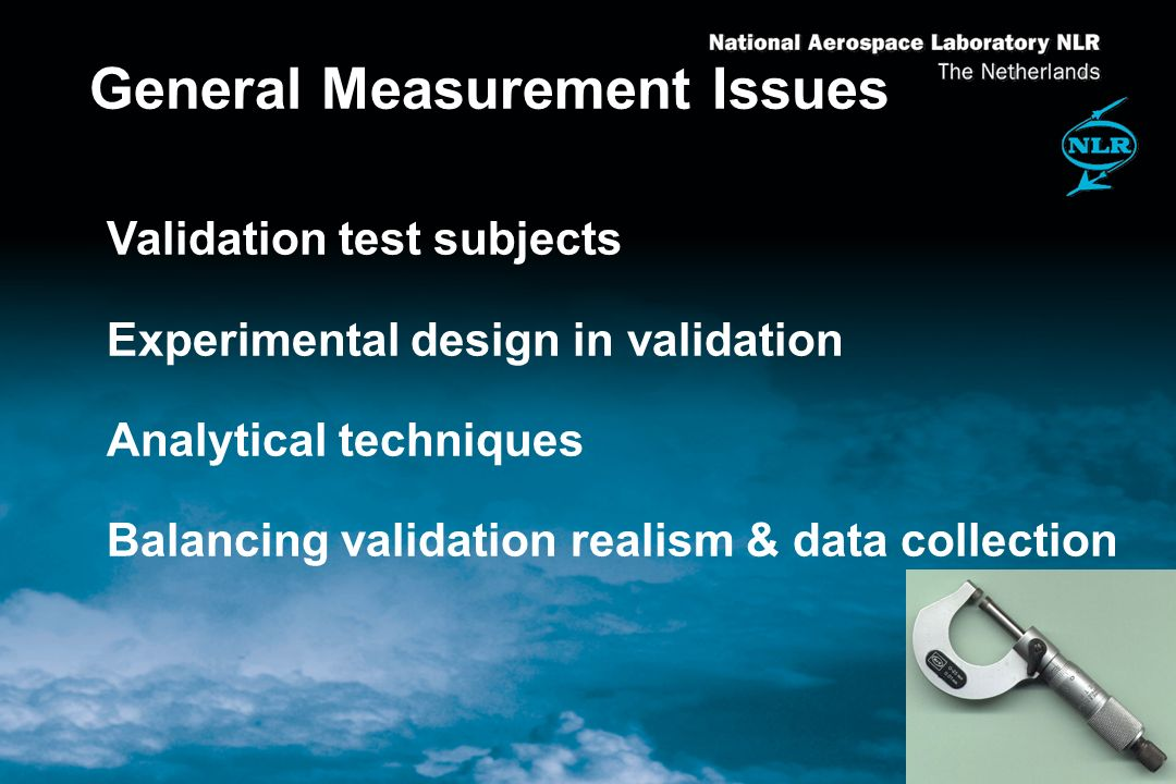 General Measurement Issues Validation test subjects Experimental design in validation Analytical techniques Balancing validation realism & data collection