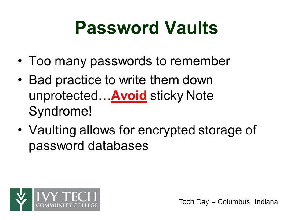 Password Vault Demo Tech Day – Columbus, Indiana http://keepass.sourceforge.net/