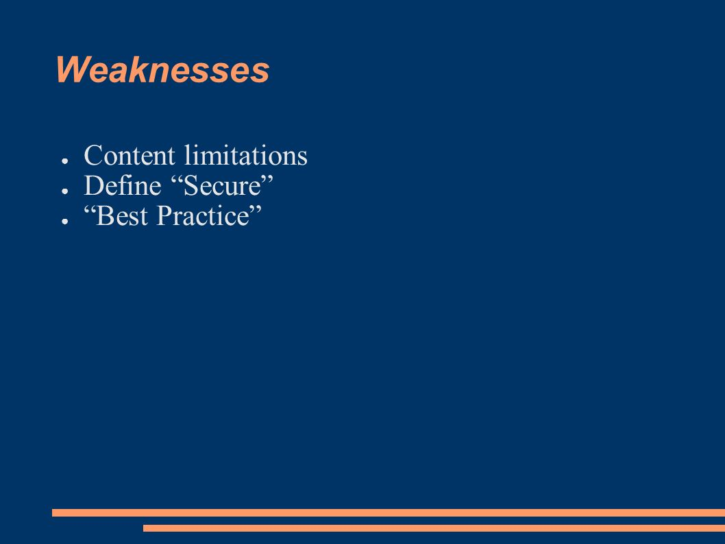 Weaknesses Content limitations Define Secure Best Practice