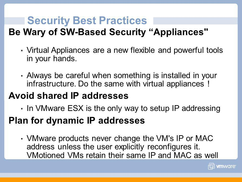 Be Wary of SW-Based Security Appliances Virtual Appliances are a new flexible and powerful tools in your hands.