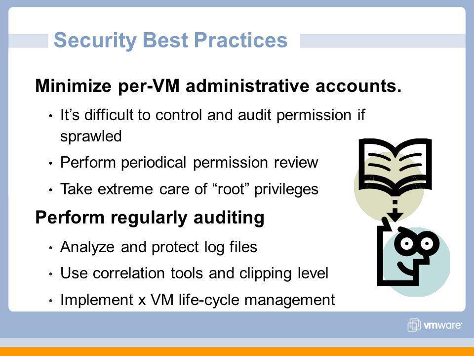 Minimize per-VM administrative accounts.
