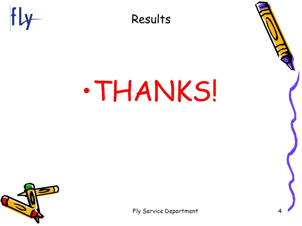 Fly Service Department4 Results THANKS!