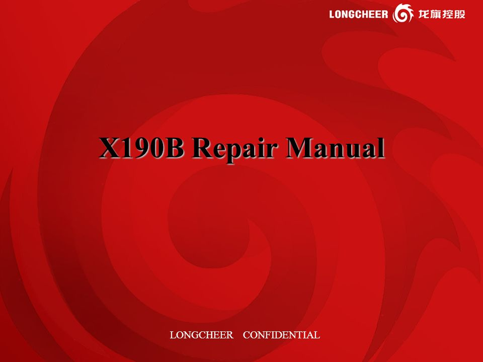 1 X190B Repair Manual LONGCHEER CONFIDENTIAL