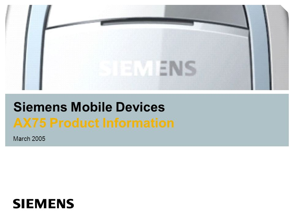 Siemens Mobile Devices AX75 Product Information March 2005
