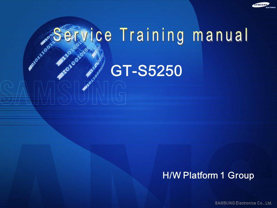 SAMSUNG Electronics Co., Ltd. GT-S5250 H/W Platform 1 Group