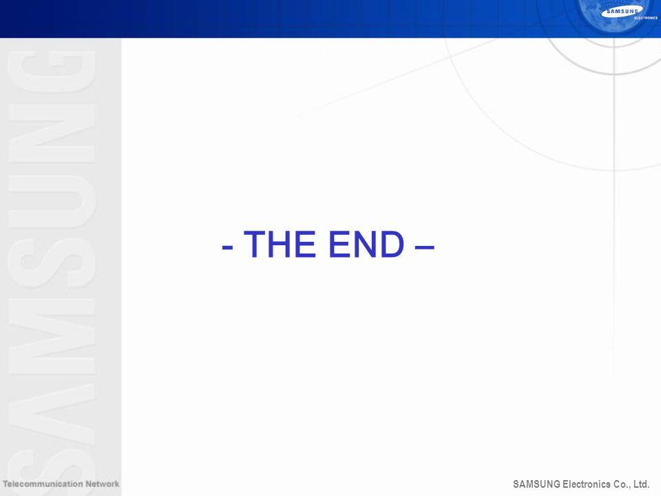 SAMSUNG Electronics Co., Ltd. - THE END –