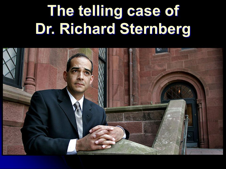 The telling case of Dr. Richard Sternberg