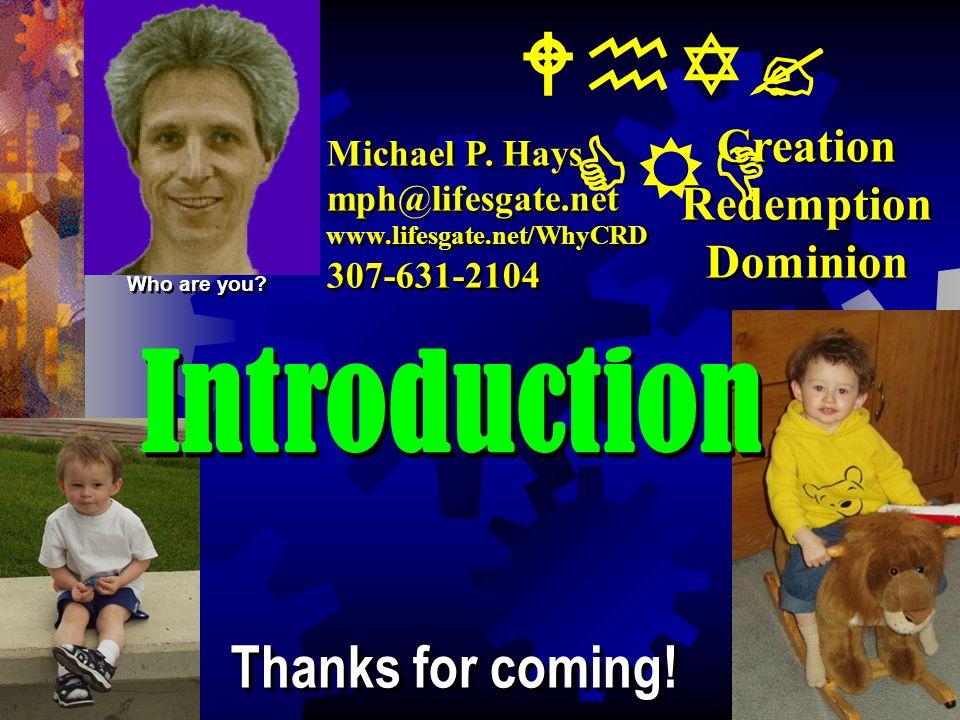 Michael P. Hays mph@lifesgate.net www.lifesgate.net/WhyCRD 307-631-2104 Michael P.