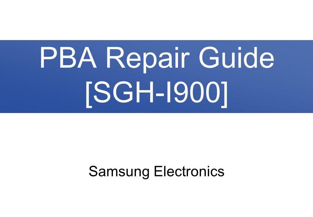 Samsung Electronics PBA Repair Guide [SGH-I900]