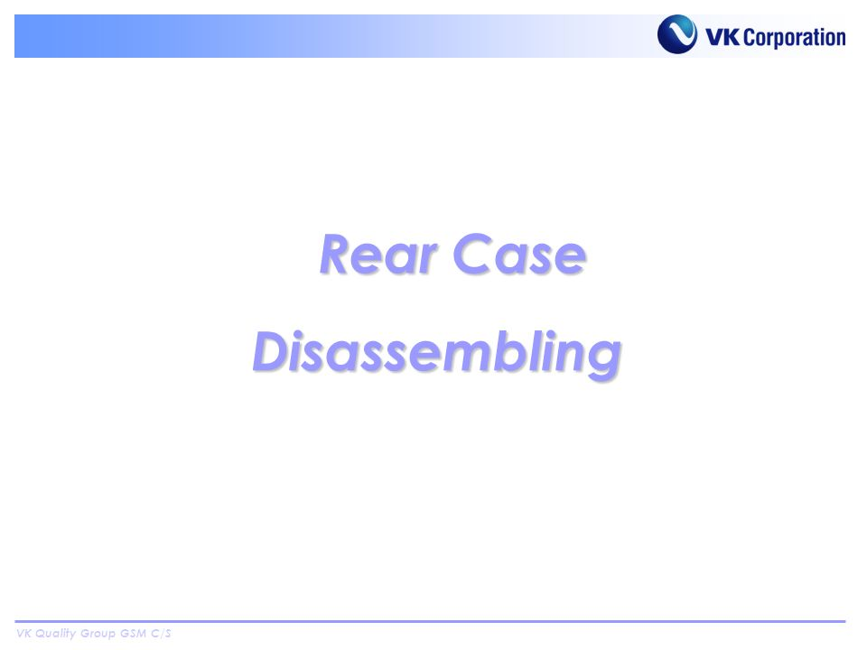 VK Quality Group GSM C/S Rear Case Rear CaseDisassembling