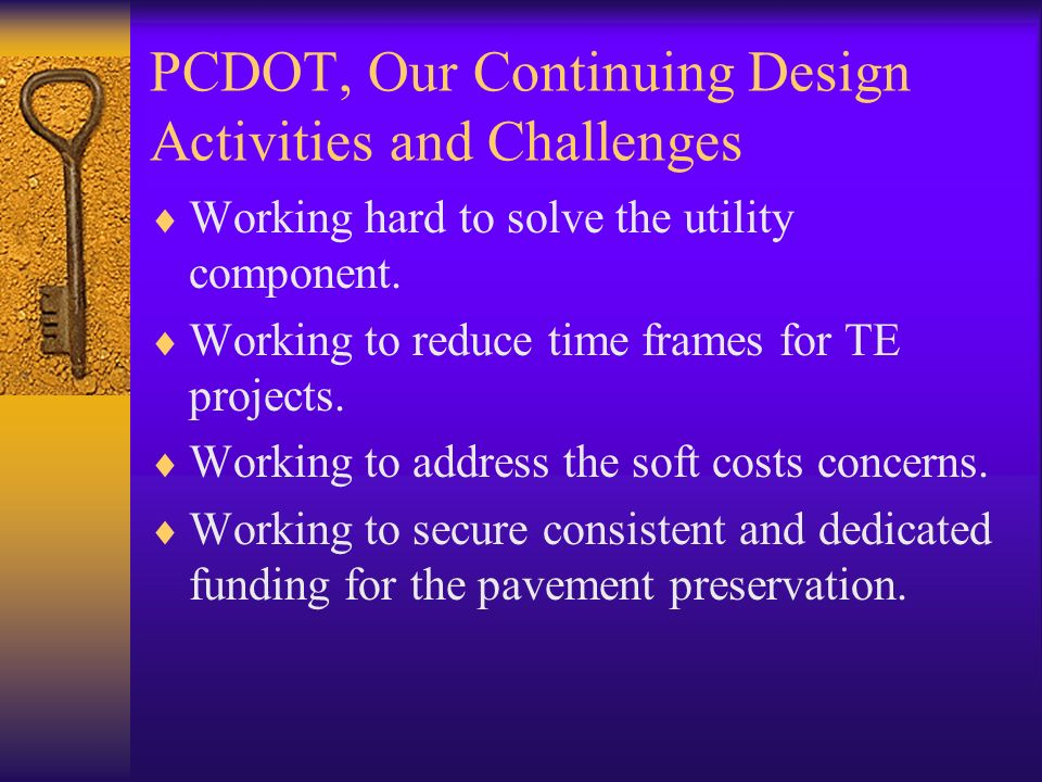 PCDOT, Our Continuing Design Activities and Challenges Working hard to solve the utility component.