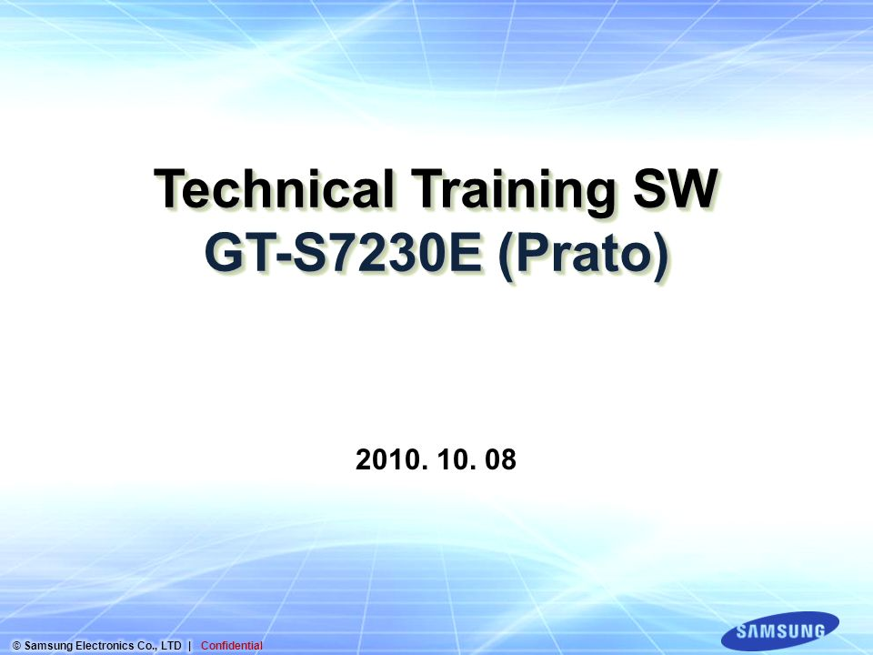 Technical Training SW GT-S7230E (Prato) 2010. 10. 08