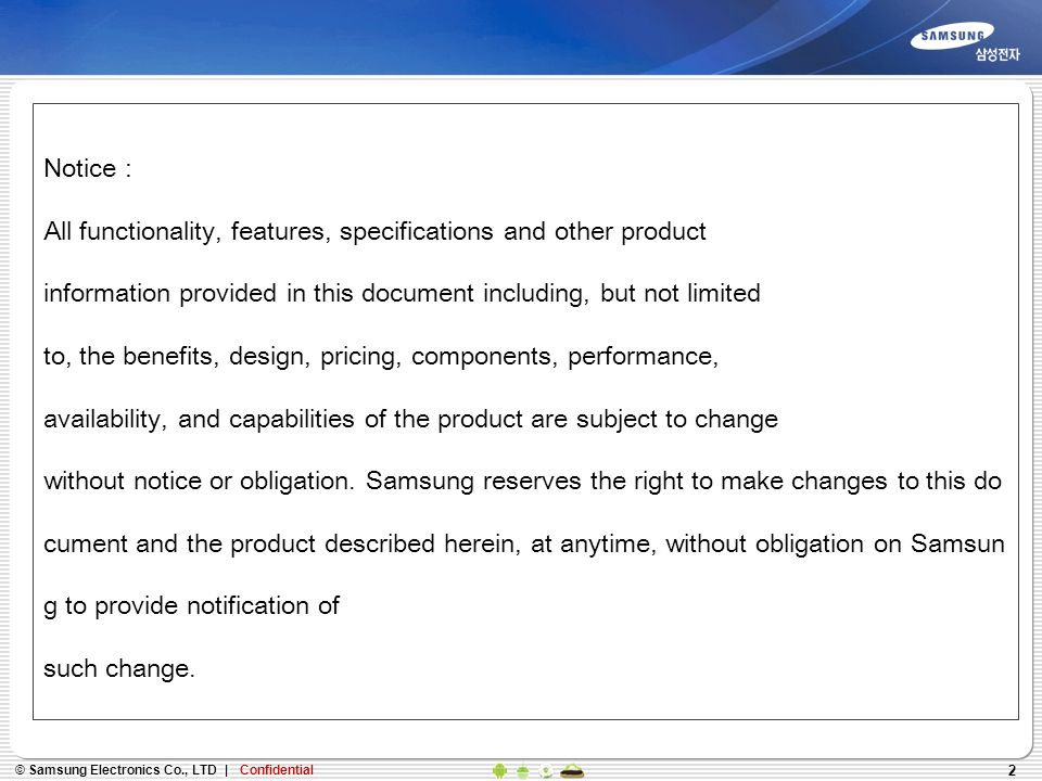 2 Notice : All functionality, features, specifications and other product information provided in this document including, but not limited to, the bene
