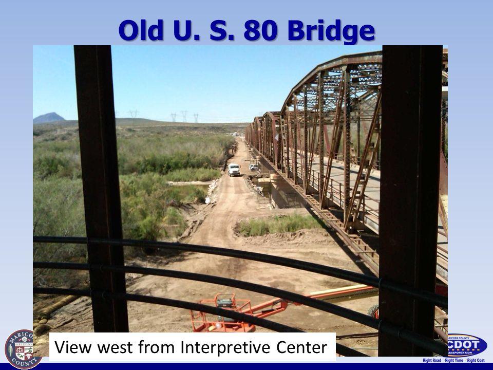 Old U. S. 80 Bridge View west from Interpretive Center