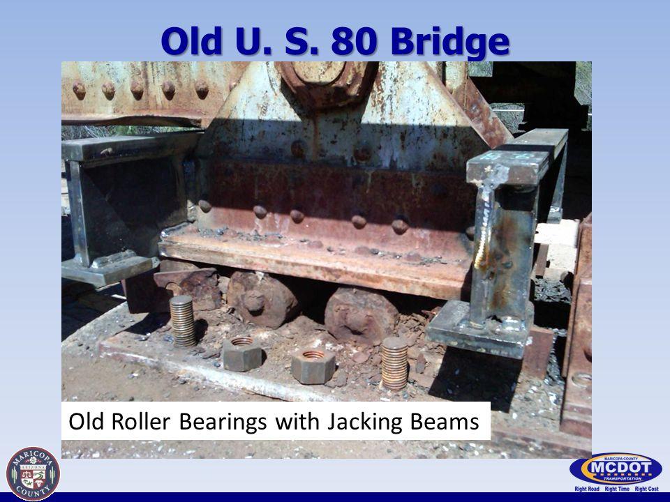 Old U. S. 80 Bridge Old Roller Bearings with Jacking Beams