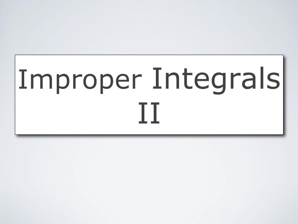 Improper Integrals II