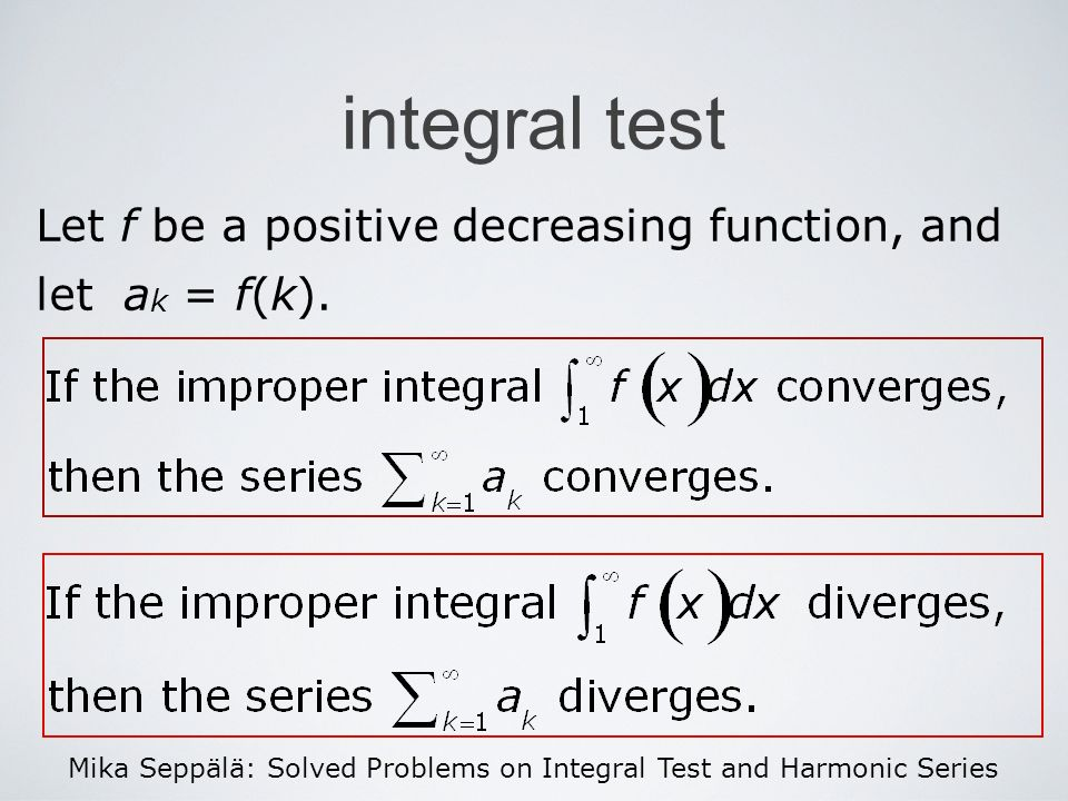 Mika Seppälä: Solved Problems on Integral Test and Harmonic Series Harmonic series The series is called the Harmonic Series.