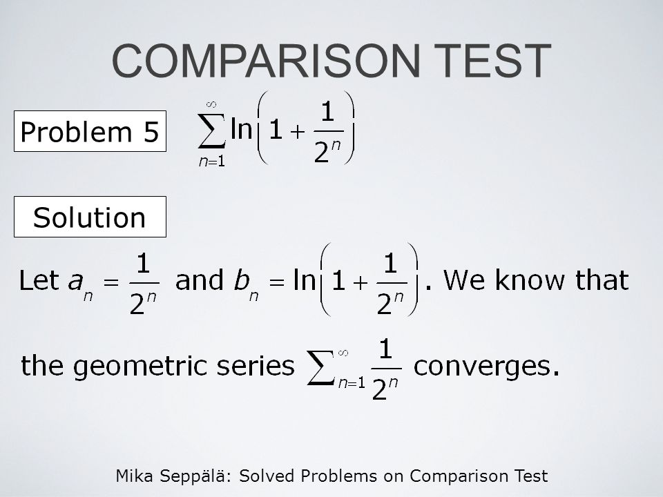 Mika Seppälä: Solved Problems on Comparison Test COMPARISON TEST Problem 5 Solution