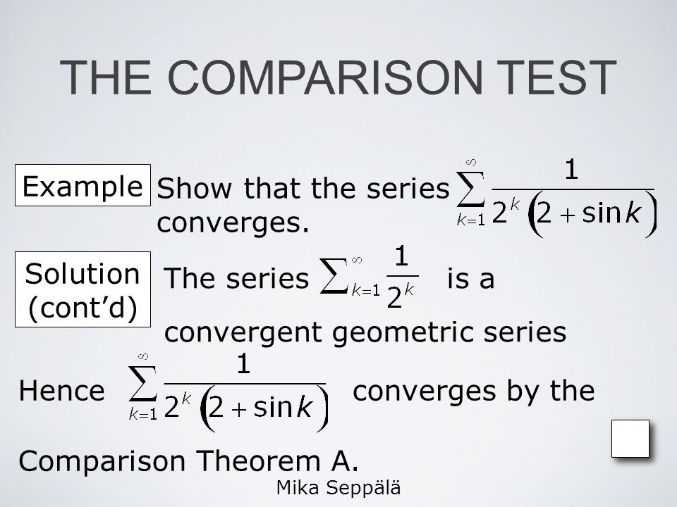 Mika Seppälä Example Show that the series converges.