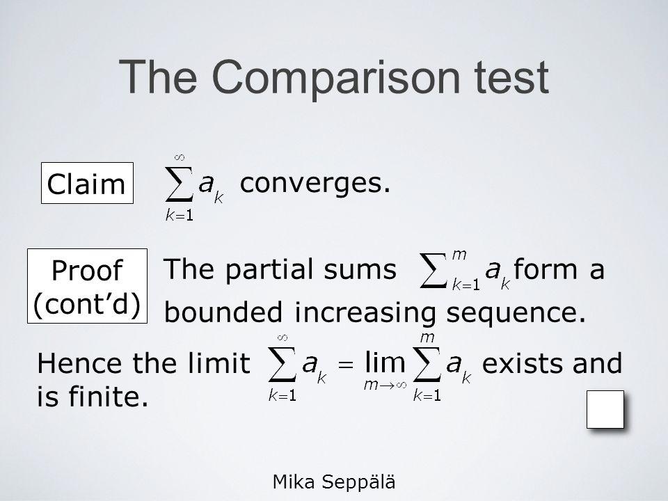 Mika Seppälä The Comparison test Claim converges.