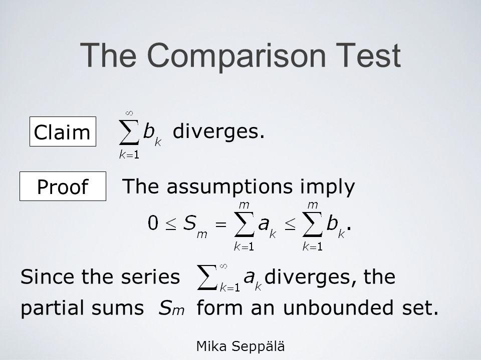 Mika Seppälä The Comparison Test Claim diverges.
