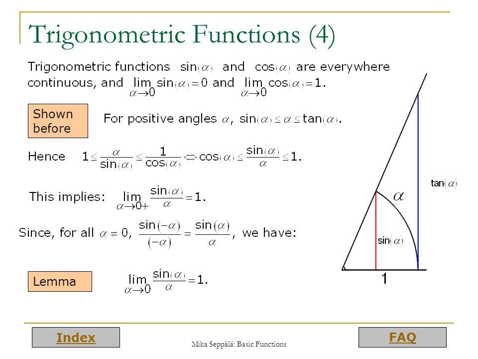 Index FAQ Mika Seppälä: Basic Functions Trigonometric Functions (4) Lemma Shown before