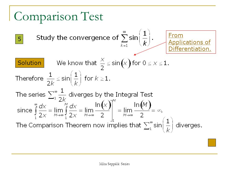 Mika Seppälä: Series Comparison Test 5 Solution From Applications of Differentiation.