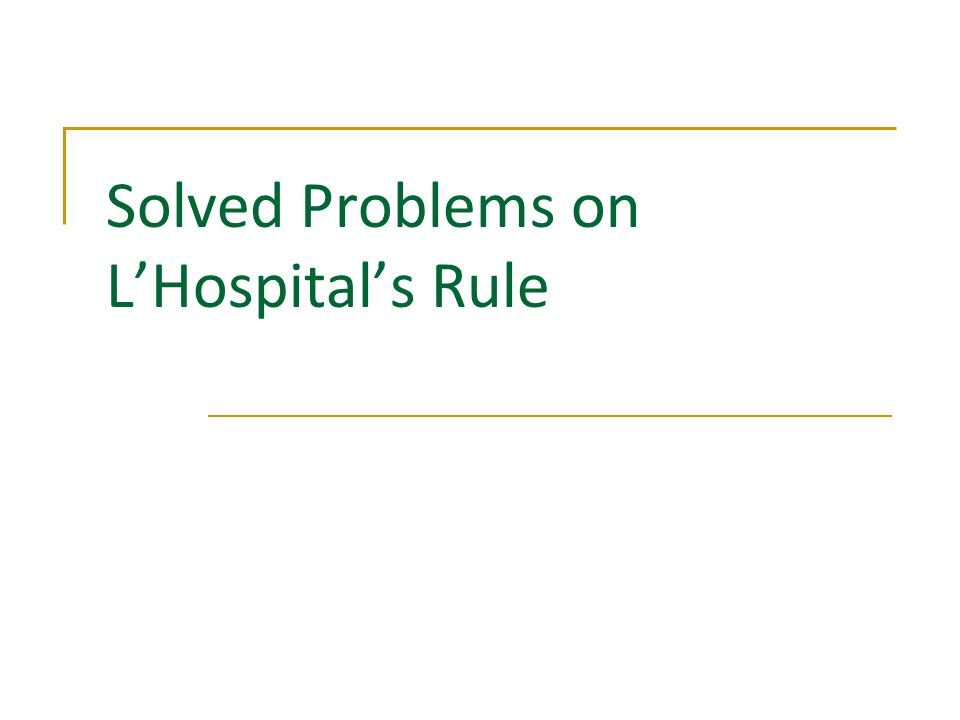 Solved Problems on LHospitals Rule