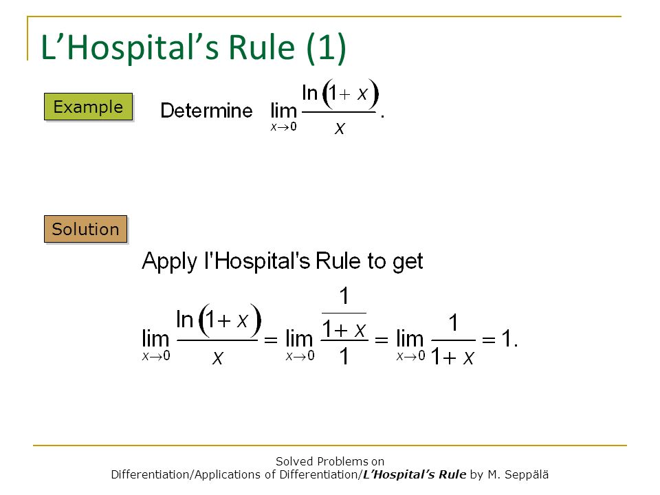 Solved Problems on Differentiation/Applications of Differentiation/LHospitals Rule by M. Seppälä LHospitals Rule (1) Solution Example