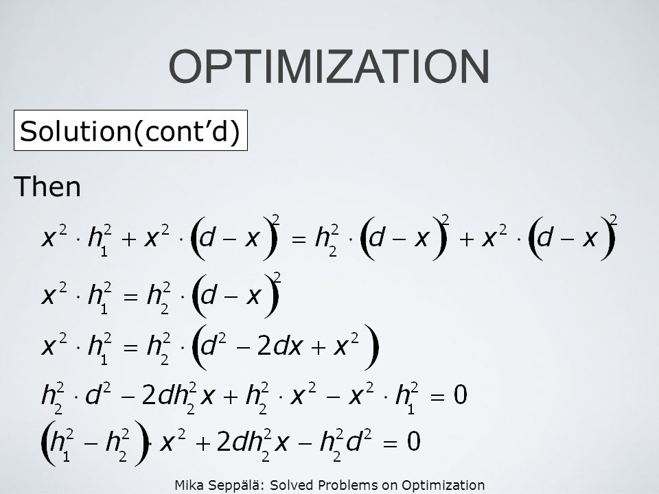Mika Seppälä: Solved Problems on Optimization OPTIMIZATION Solution(contd) OPTIMIZATION Then