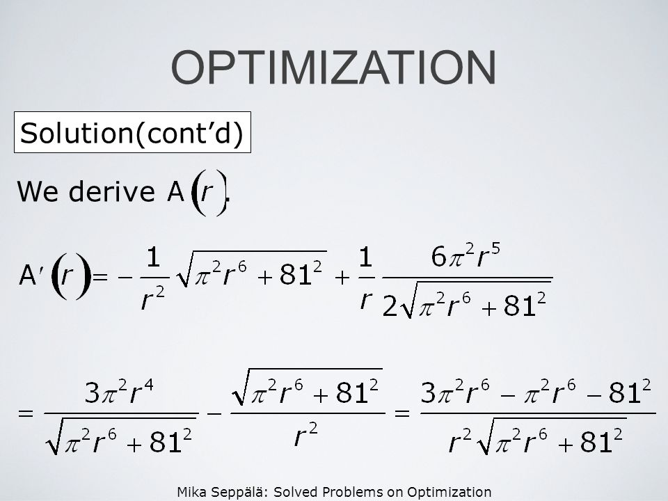 Mika Seppälä: Solved Problems on Optimization Solution(contd) OPTIMIZATION We derive.