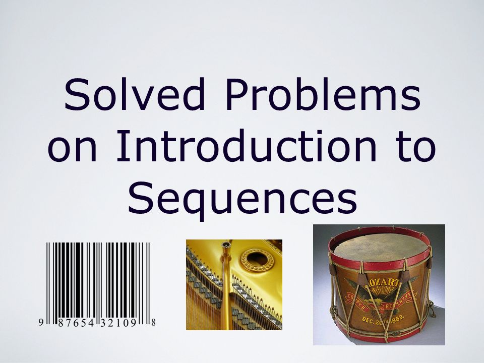 Solved Problems on Introduction to Sequences