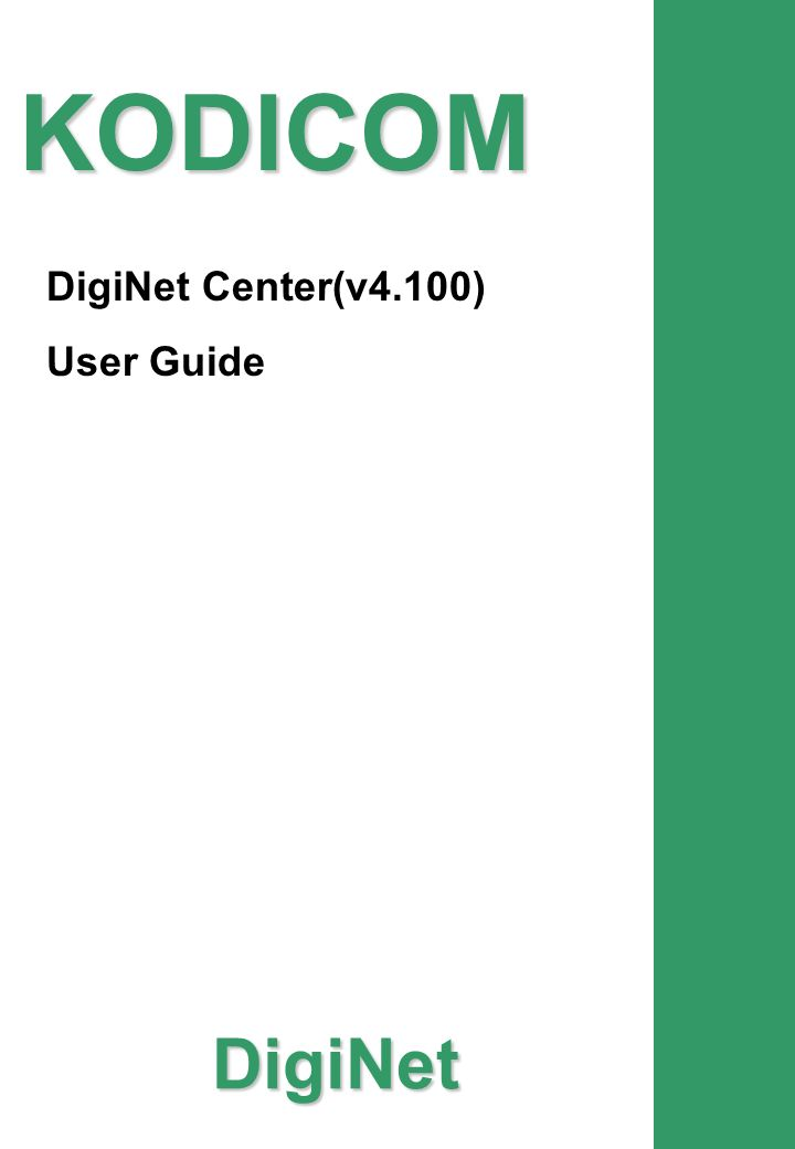 KODICOM DigiNet DigiNet Center(v4.100) User Guide