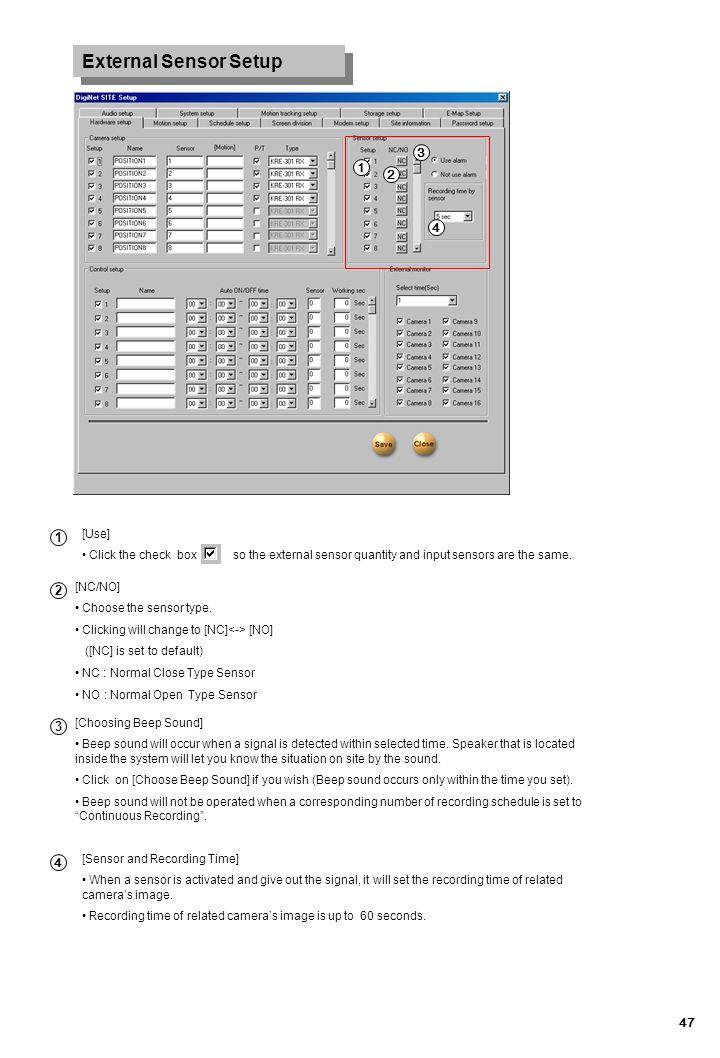 47 External Sensor Setup 1 2 3 [Use] Click the check box so the external sensor quantity and input sensors are the same. [NC/NO] Choose the sensor typ