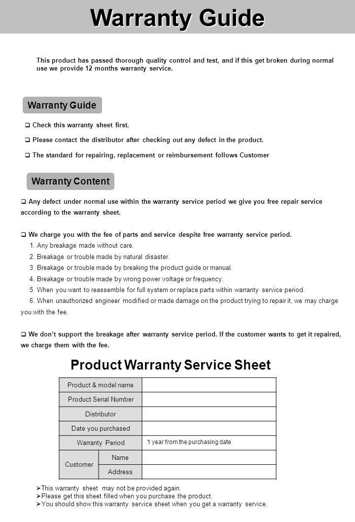 Any defect under normal use within the warranty service period we give you free repair service according to the warranty sheet. We charge you with the