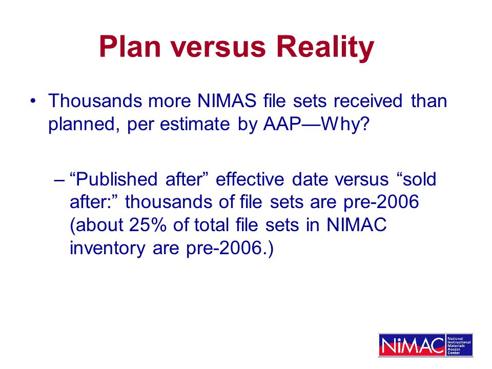 Plan versus Reality Thousands more NIMAS file sets received than planned, per estimate by AAPWhy.