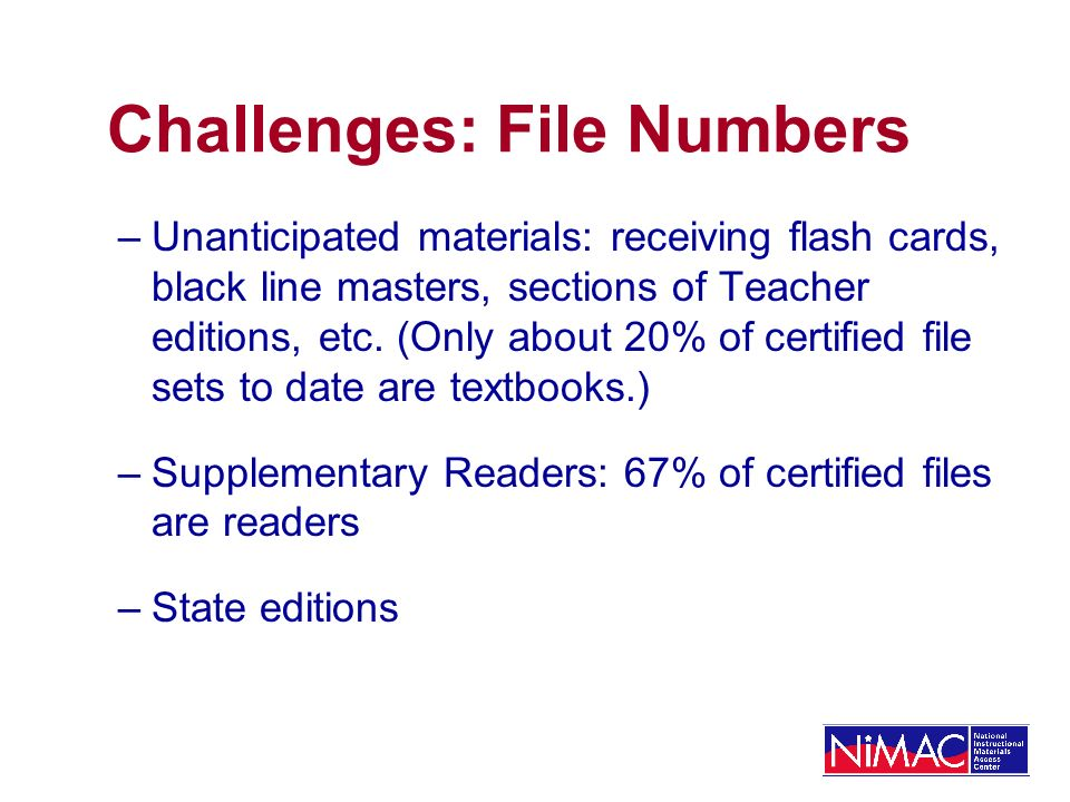 Challenges: File Numbers –Unanticipated materials: receiving flash cards, black line masters, sections of Teacher editions, etc.