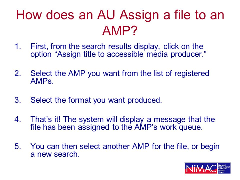 How does an AU Assign a file to an AMP? 1.First, from the search results display, click on the option Assign title to accessible media producer. 2.Sel