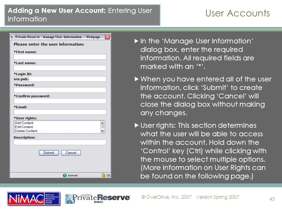 © OverDrive, Inc. 2007Version Spring 2007 45 In the Manage User Information dialog box, enter the required information. All required fields are marked