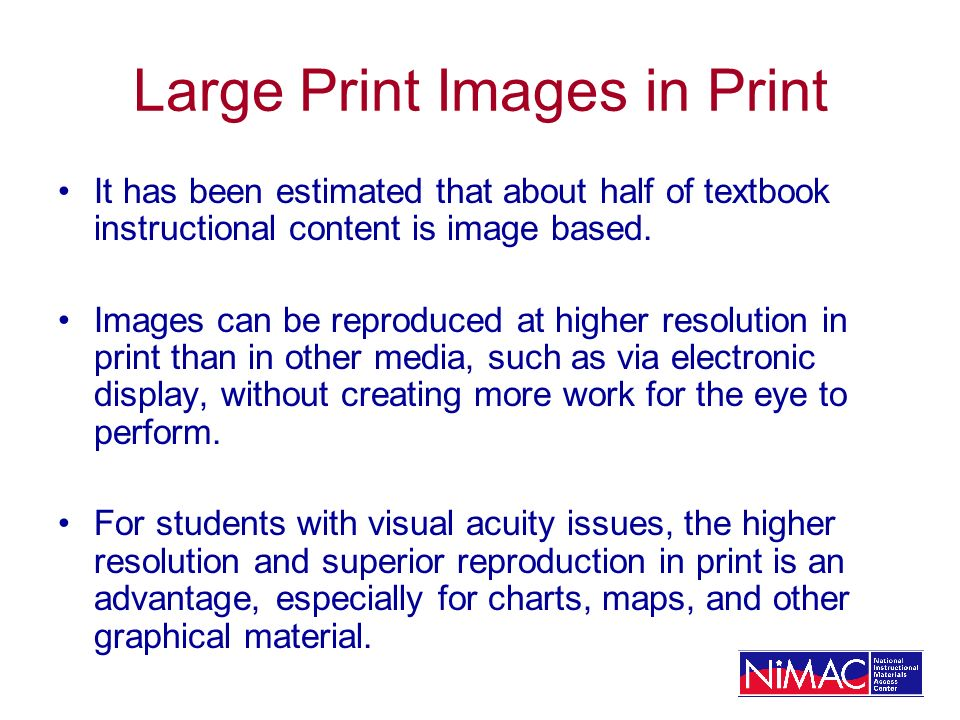 Large Print Images in Print It has been estimated that about half of textbook instructional content is image based.