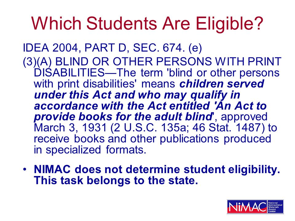 Which Students Are Eligible. IDEA 2004, PART D, SEC.
