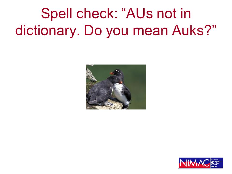 Spell check: AUs not in dictionary. Do you mean Auks