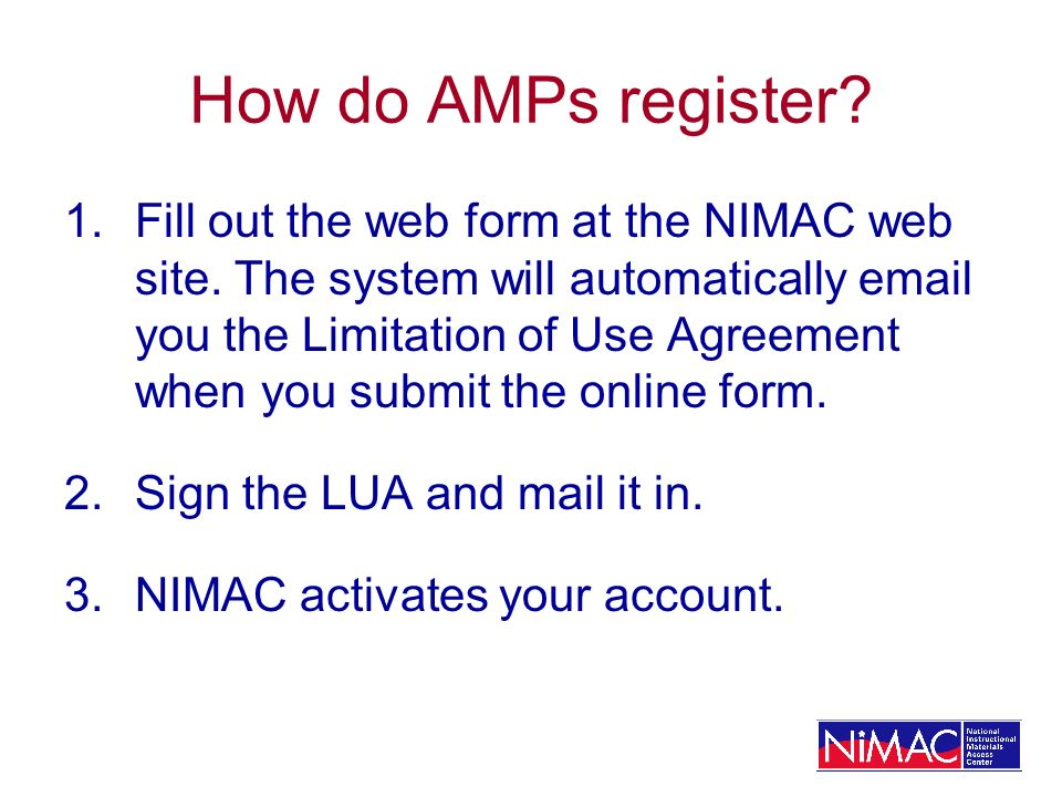 How do AMPs register. 1.Fill out the web form at the NIMAC web site.