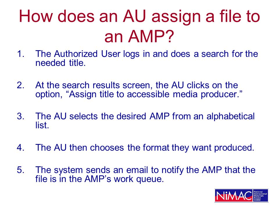 How does an AU assign a file to an AMP.