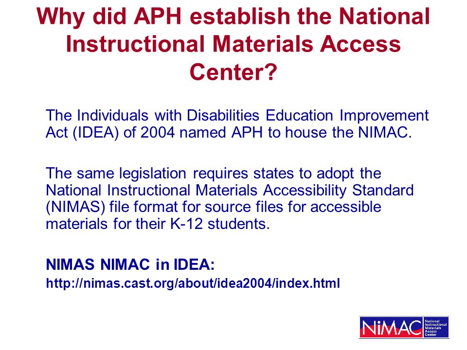 Why did APH establish the National Instructional Materials Access Center? The Individuals with Disabilities Education Improvement Act (IDEA) of 2004 n