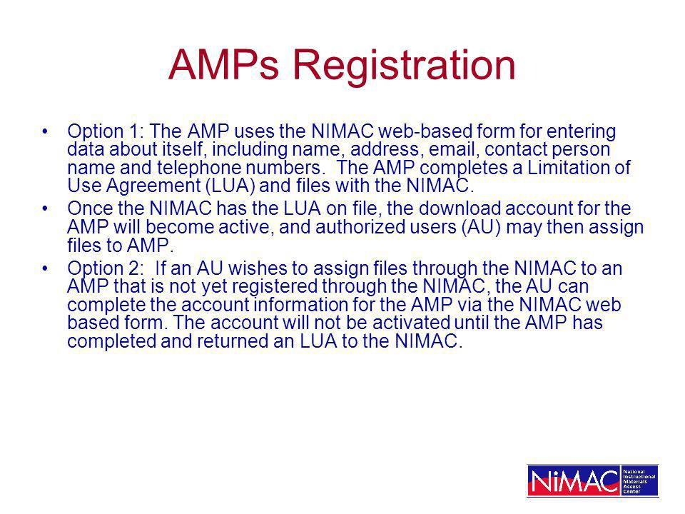 AMPs Registration Option 1: The AMP uses the NIMAC web-based form for entering data about itself, including name, address, email, contact person name and telephone numbers.