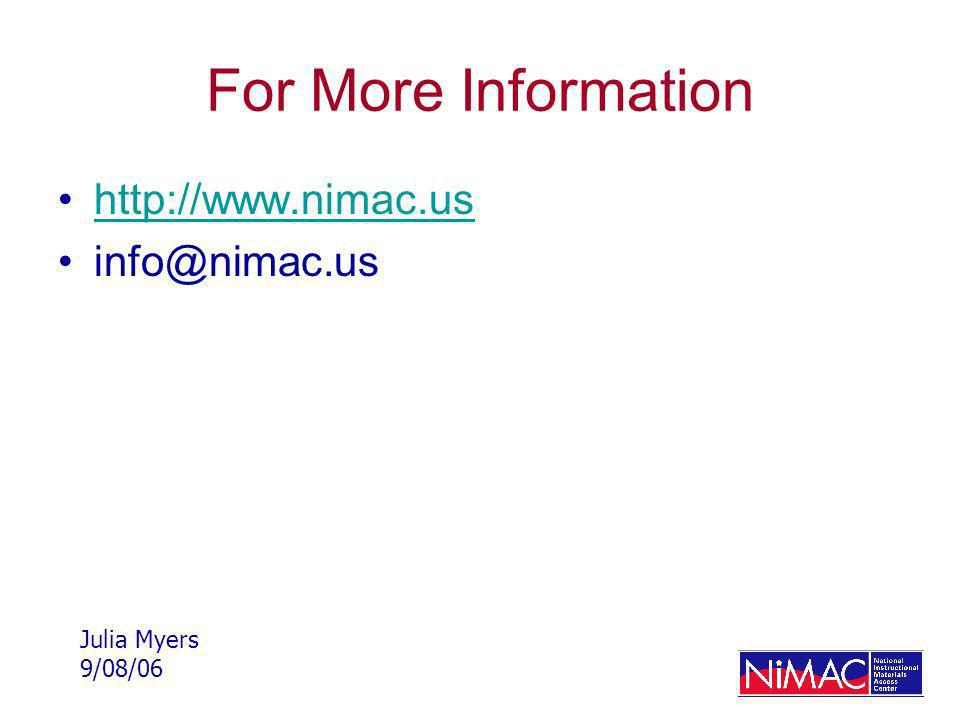 For More Information http://www.nimac.us info@nimac.us Julia Myers 9/08/06